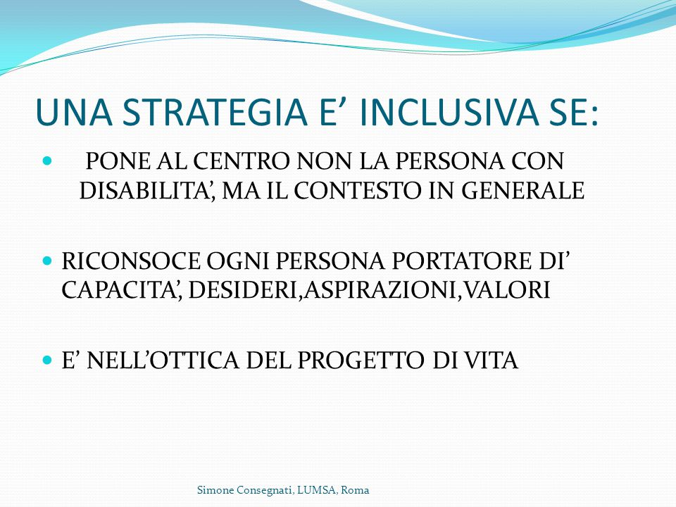 UNA STRATEGIA E' INCLUSIVA SE: