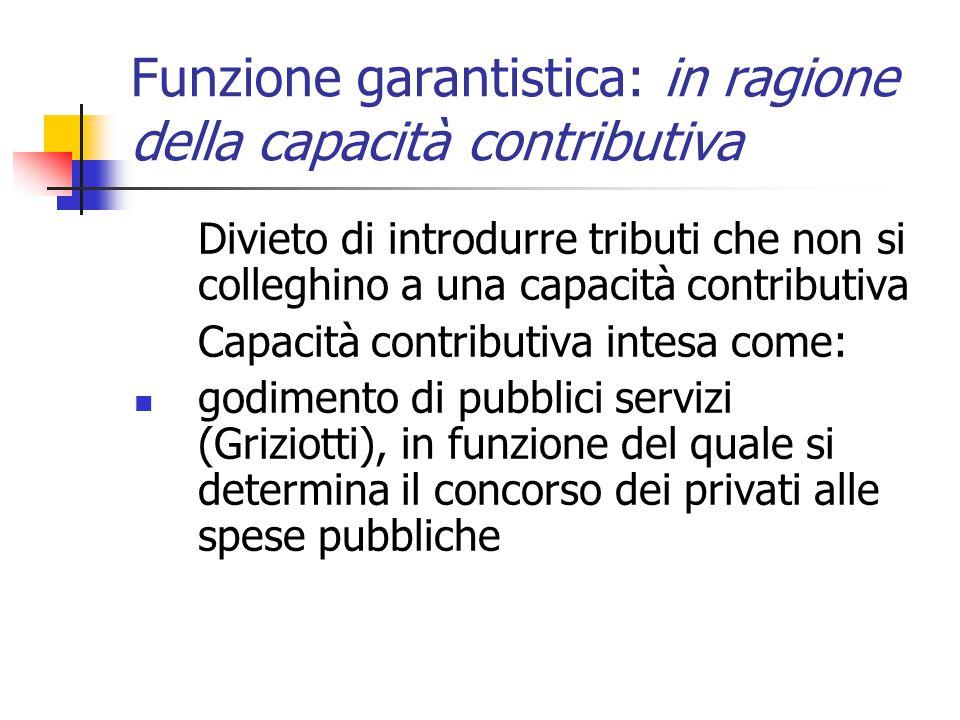 Funzione garantistica: in ragione della capacità contributiva