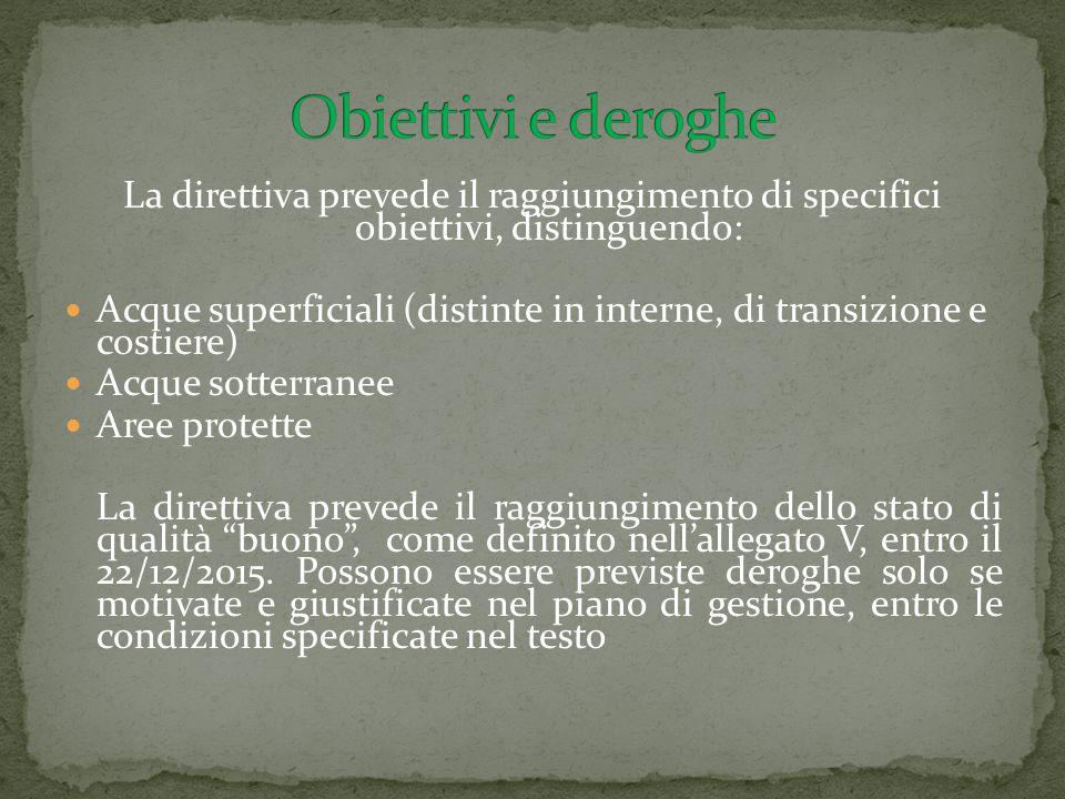 Obiettivi e deroghe La direttiva prevede il raggiungimento di specifici obiettivi, distinguendo: