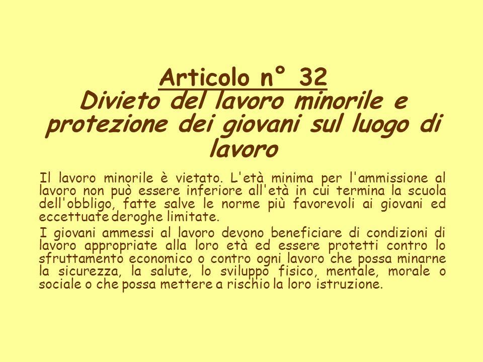 Articolo n° 32 Divieto del lavoro minorile e protezione dei giovani sul luogo di lavoro