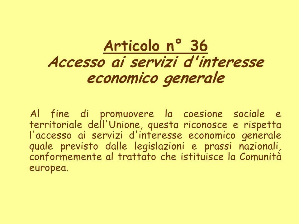 Articolo n° 36 Accesso ai servizi d interesse economico generale