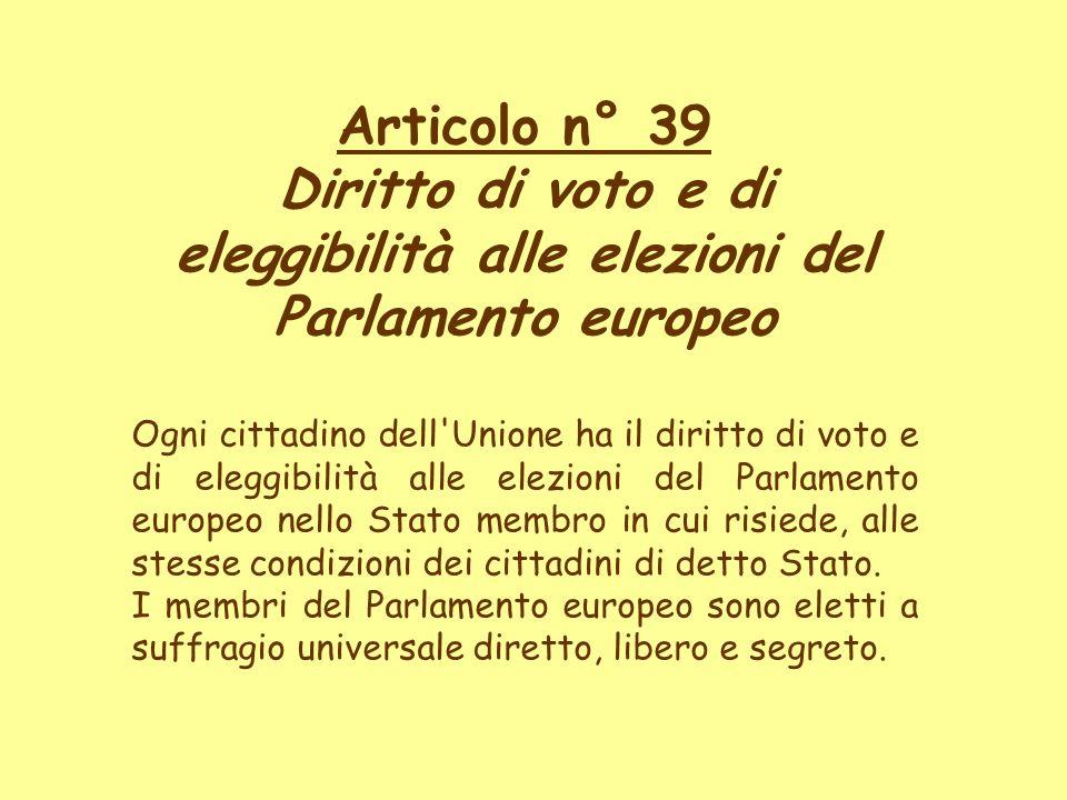 Articolo n° 39 Diritto di voto e di eleggibilità alle elezioni del Parlamento europeo