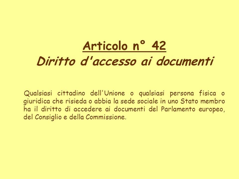 Articolo n° 42 Diritto d accesso ai documenti