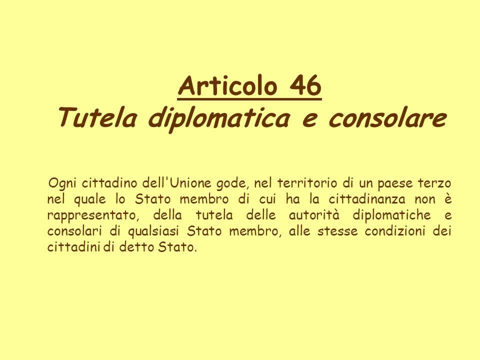 Articolo 46 Tutela diplomatica e consolare