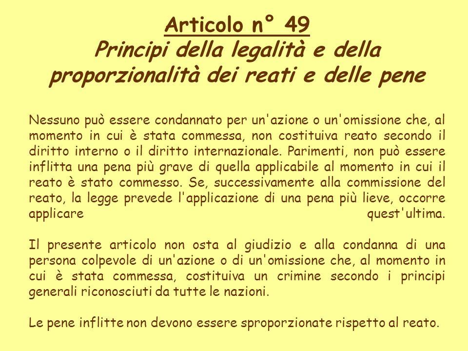 Articolo n° 49 Principi della legalità e della proporzionalità dei reati e delle pene