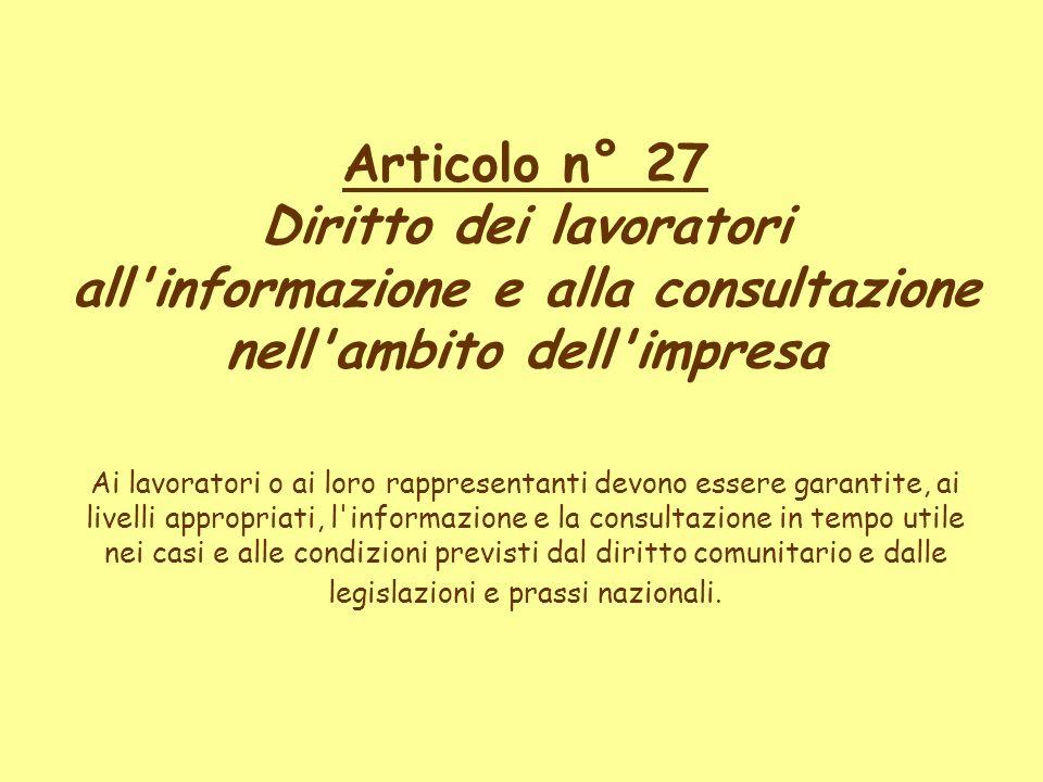 Articolo n° 27 Diritto dei lavoratori all informazione e alla consultazione nell ambito dell impresa