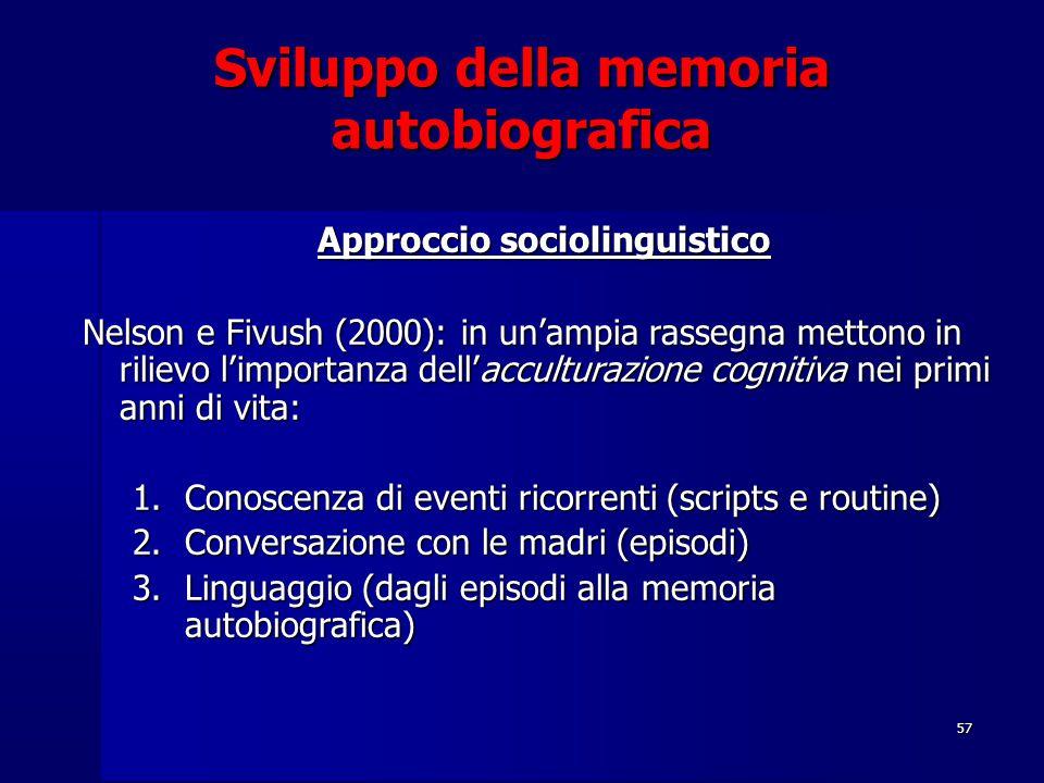 Sviluppo della memoria autobiografica Approccio sociolinguistico