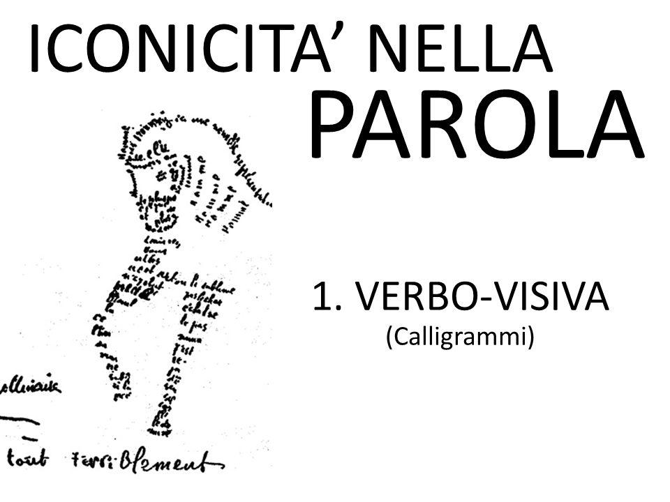 1. VERBO-VISIVA (Calligrammi)