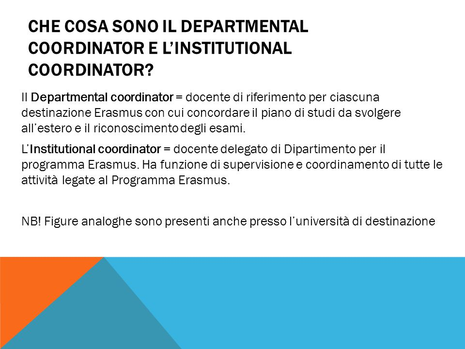 Che cosa sono il Departmental coordinator e l'Institutional coordinator