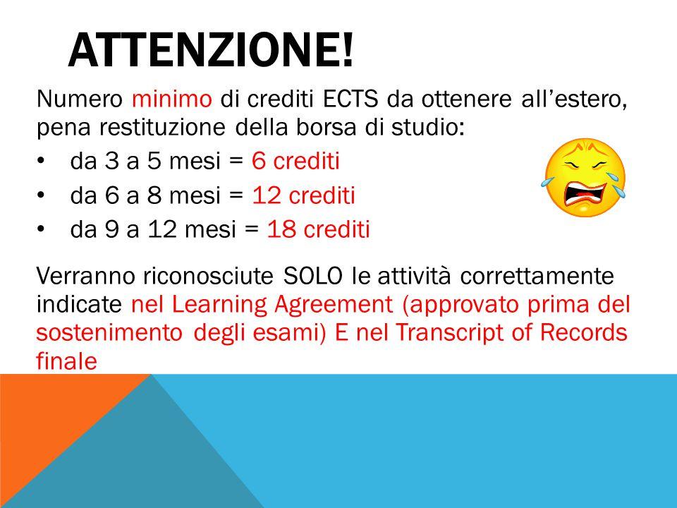 ATTENZIONE! Numero minimo di crediti ECTS da ottenere all'estero, pena restituzione della borsa di studio: