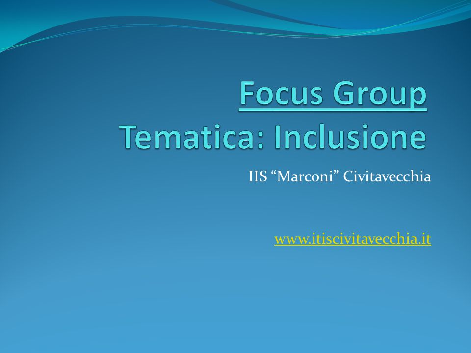 Focus Group Tematica: Inclusione