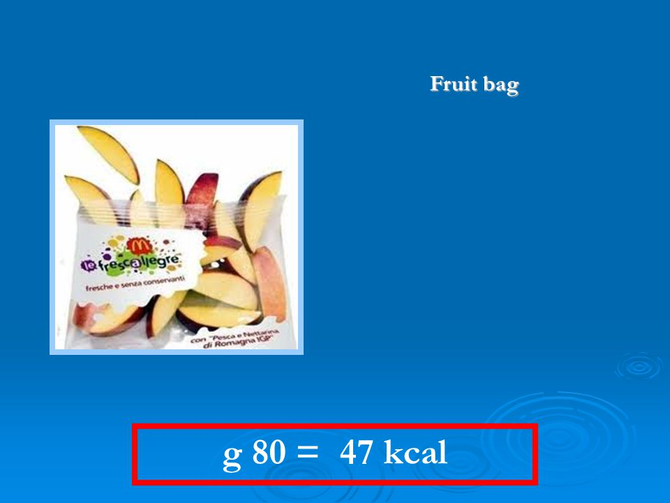 Fruit bag g 80 = 47 kcal