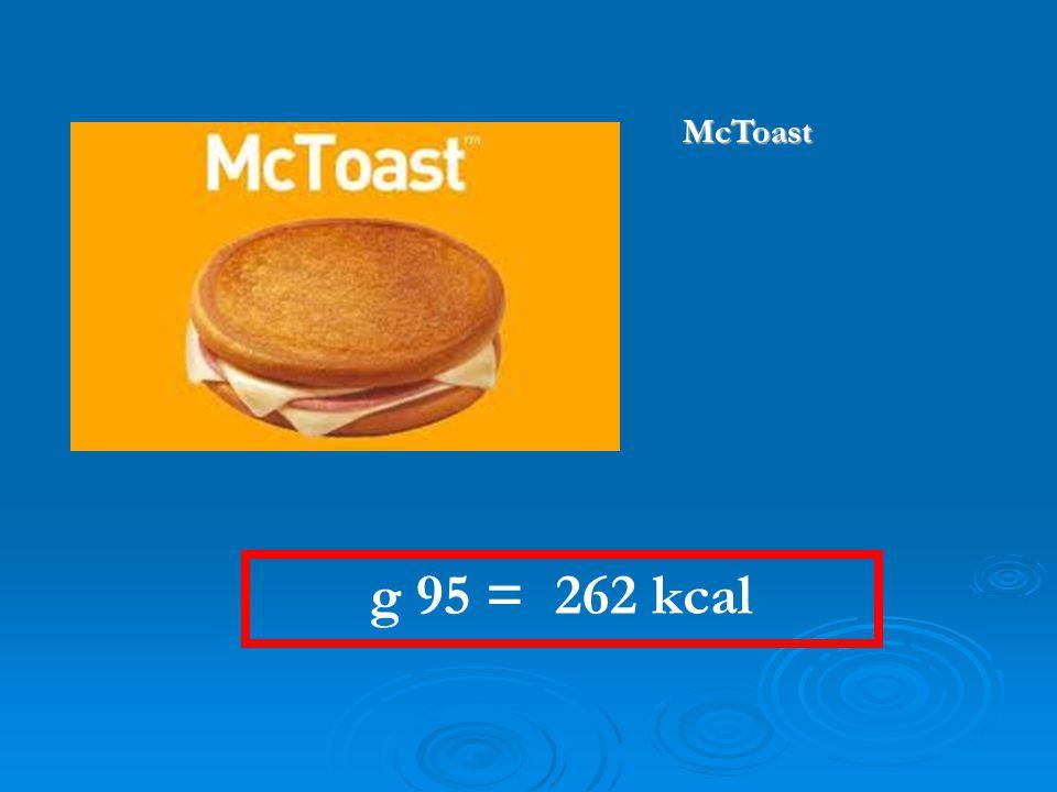 McToast g 95 = 262 kcal