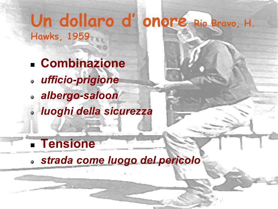 Un dollaro d' onore Rio Bravo, H. Hawks, 1959