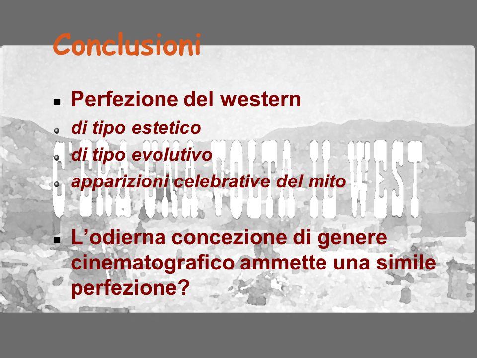 Conclusioni Perfezione del western