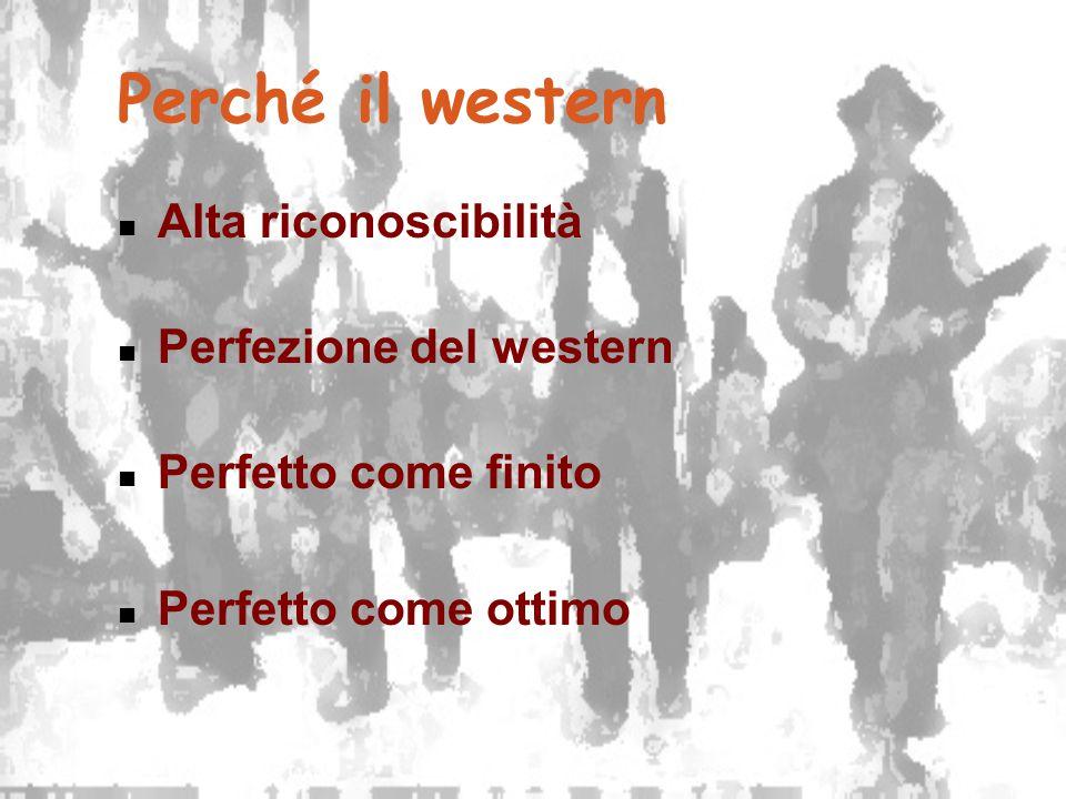 Perché il western Alta riconoscibilità Perfezione del western