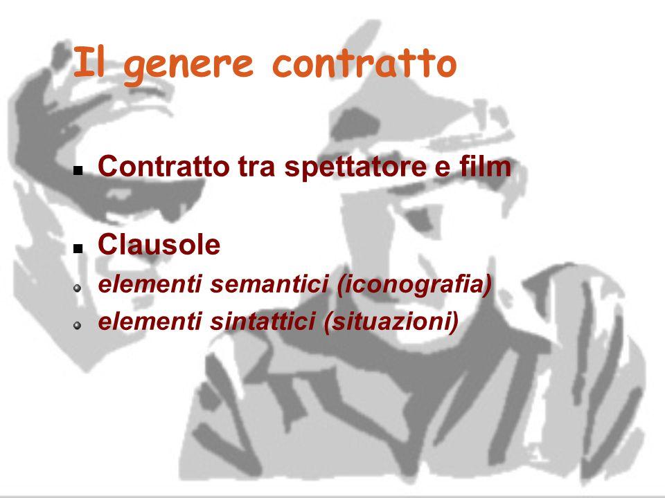 Il genere contratto Contratto tra spettatore e film Clausole