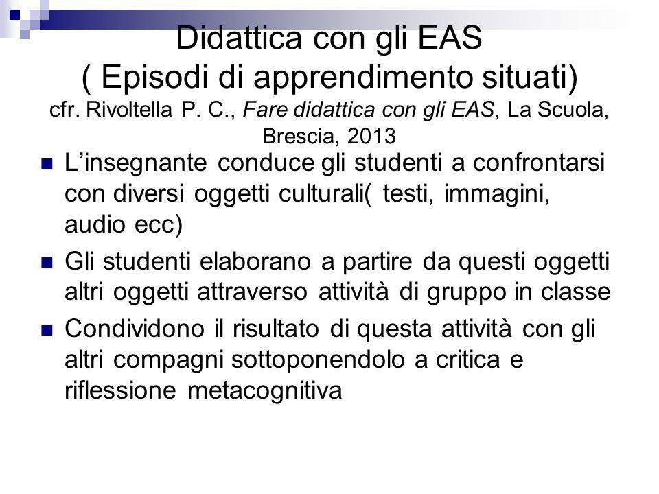 Didattica con gli EAS ( Episodi di apprendimento situati) cfr