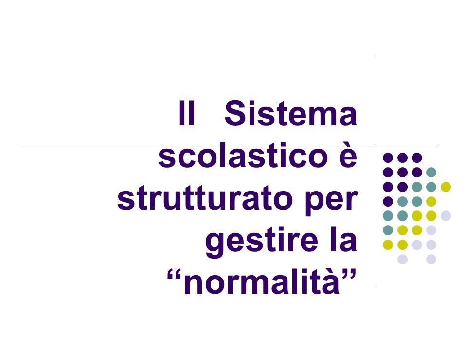 Il Sistema scolastico è strutturato per gestire la normalità