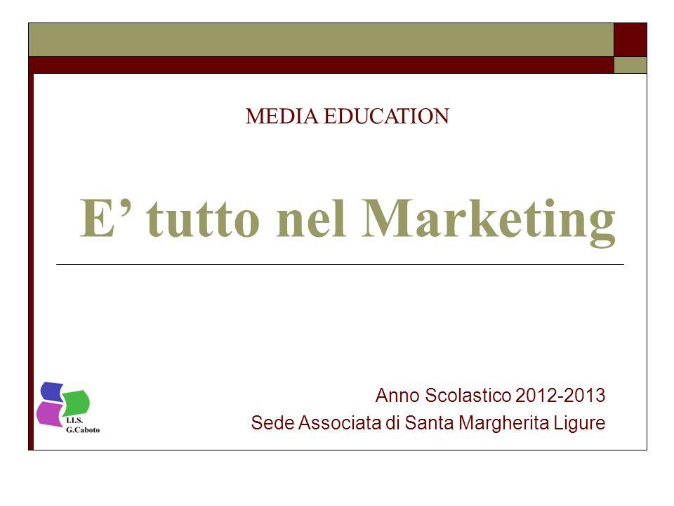 MEDIA EDUCATION E' tutto nel Marketing