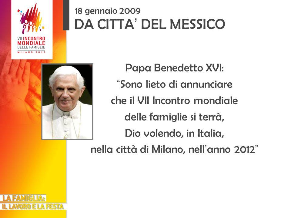 DA CITTA' DEL MESSICO Papa Benedetto XVI: Sono lieto di annunciare