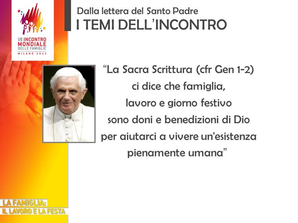 I TEMI DELL'INCONTRO La Sacra Scrittura (cfr Gen 1-2)