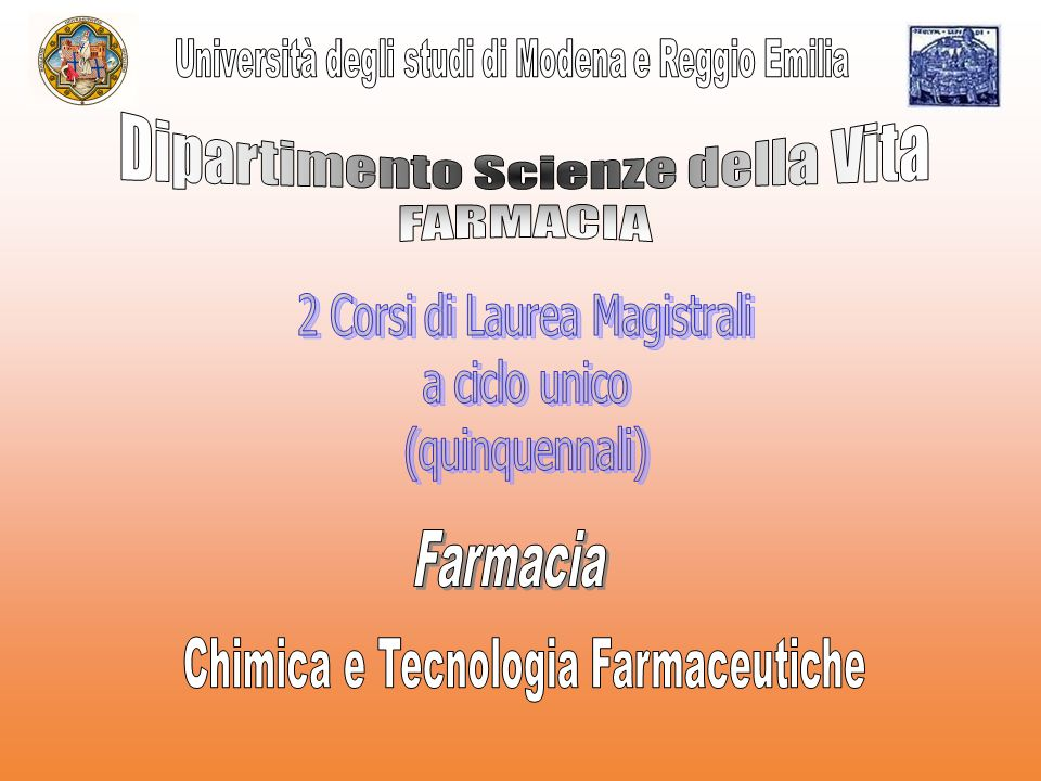 Presso la Facoltà di Farmacia dell'Università di Modena e Reggio Emilia con sede a Modena sono attivati due corsi di Laurea magistrali a ciclo unico Farmacia e CTF