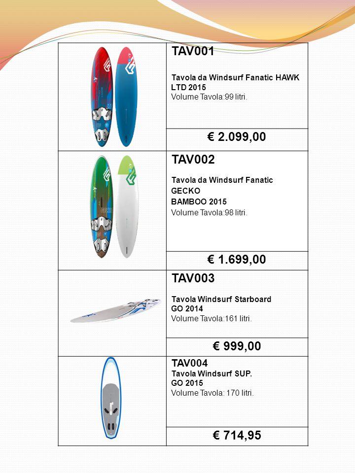 TAV001 Tavola da Windsurf Fanatic HAWK LTD 2015. Volume Tavola:99 litri. € 2.099,00. TAV002. Tavola da Windsurf Fanatic GECKO.