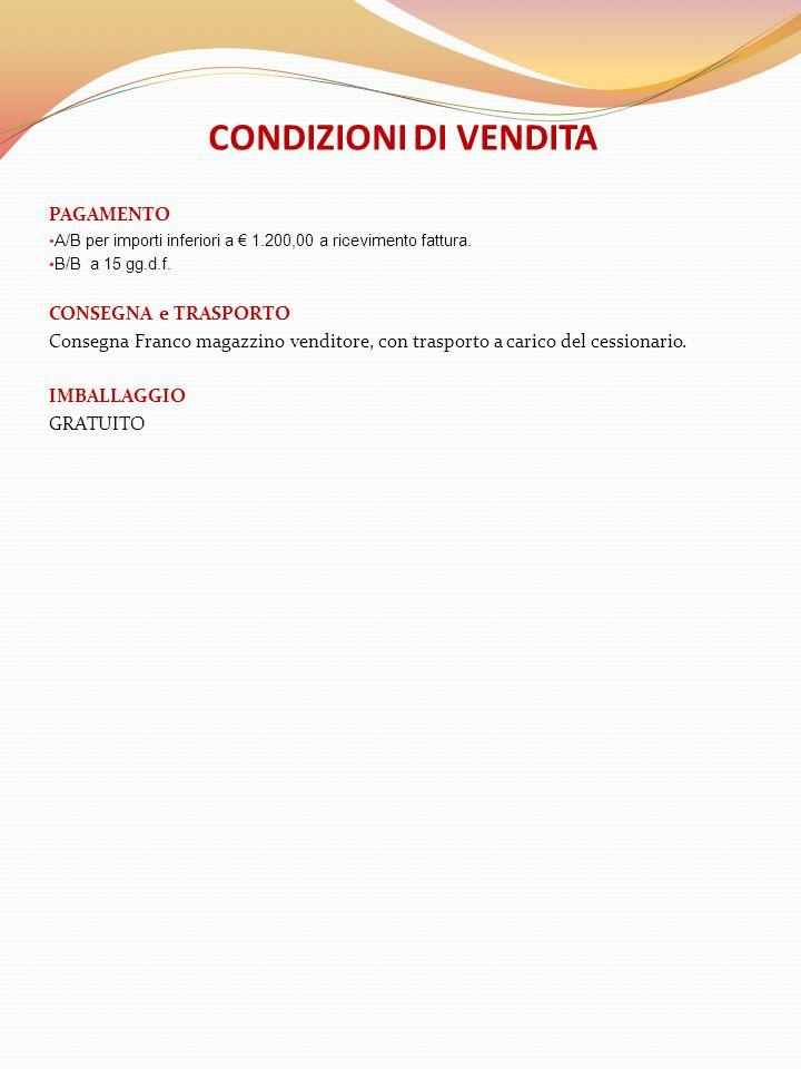 CONDIZIONI DI VENDITA PAGAMENTO CONSEGNA e TRASPORTO