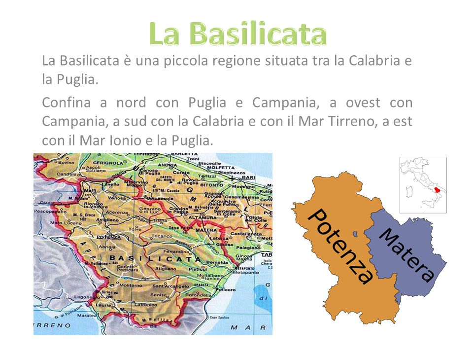 La Basilicata è una piccola regione situata tra la Calabria e la Puglia.