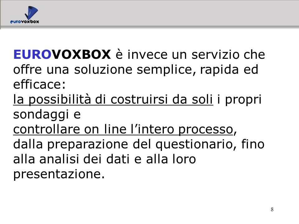 EUROVOXBOX è invece un servizio che offre una soluzione semplice, rapida ed efficace: