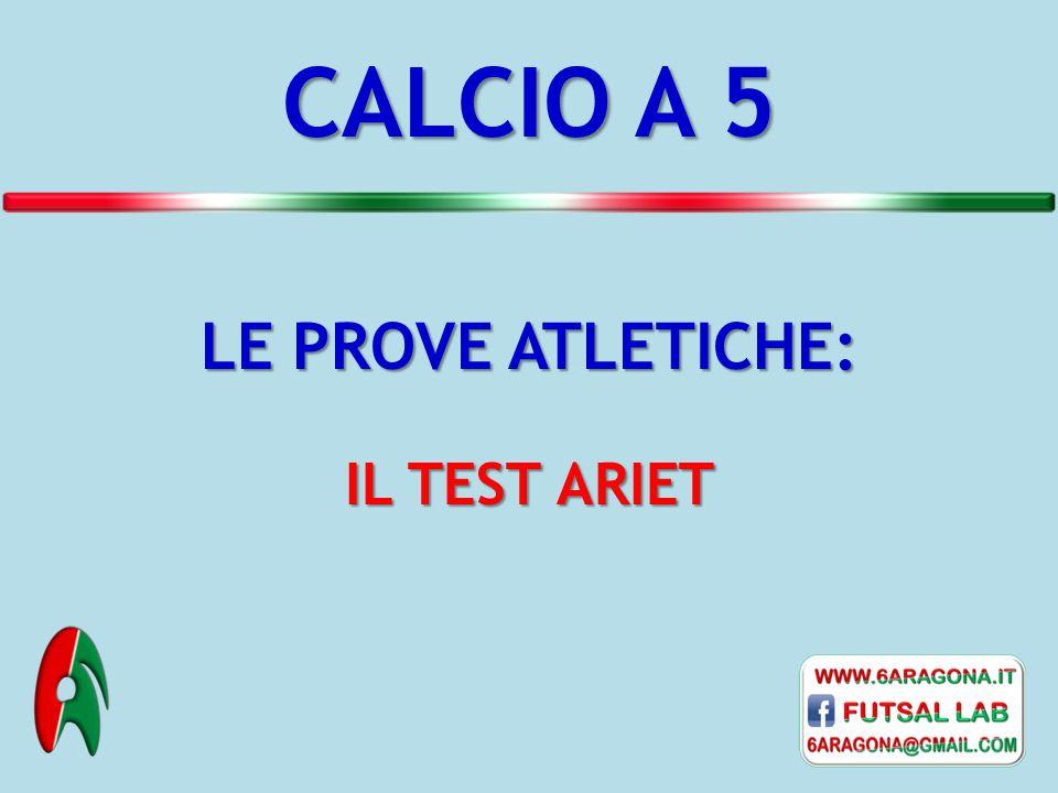 CALCIO A 5 LE PROVE ATLETICHE: IL TEST ARIET