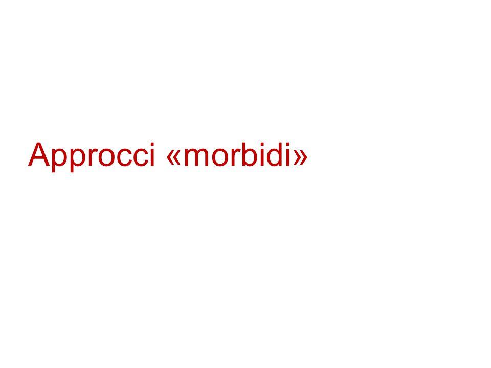 Approcci «morbidi»