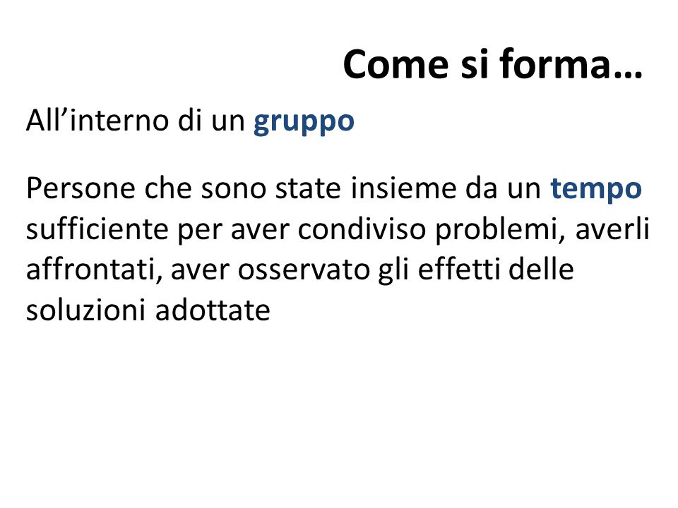 Come si forma… All'interno di un gruppo