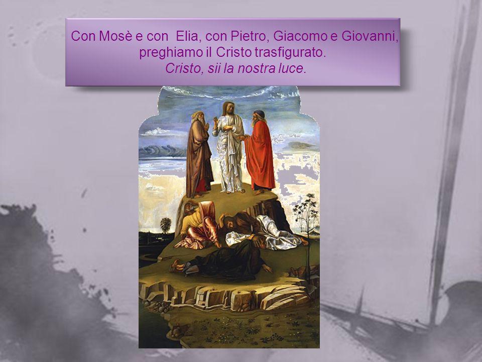 Con Mosè e con Elia, con Pietro, Giacomo e Giovanni,