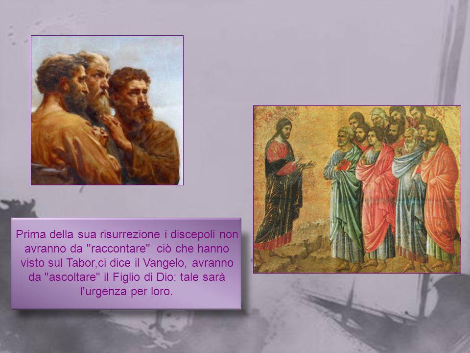 Prima della sua risurrezione i discepoli non avranno da raccontare ciò che hanno
