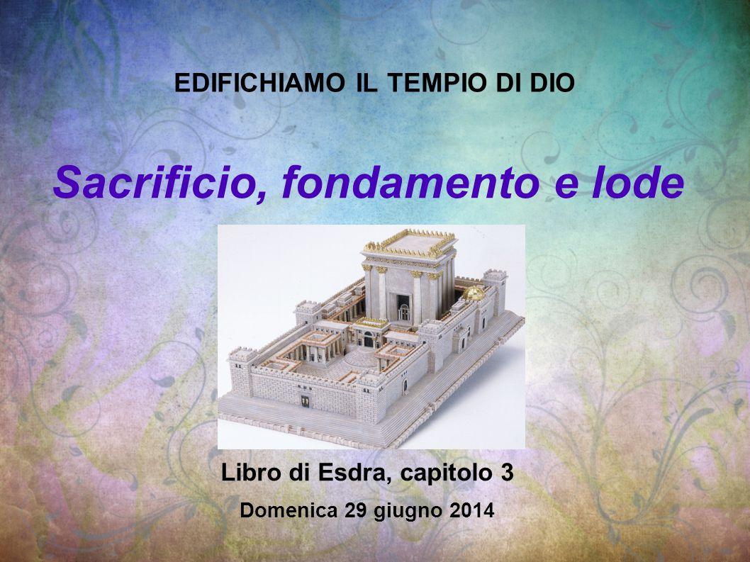 EDIFICHIAMO IL TEMPIO DI DIO