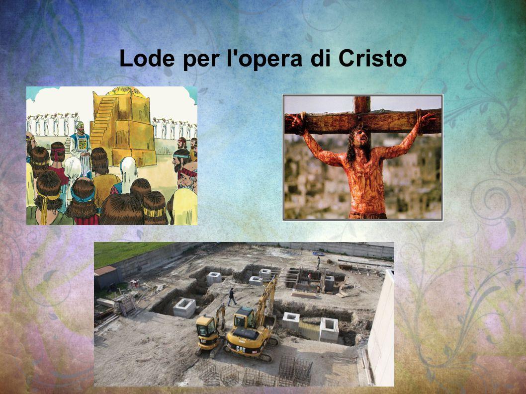 Lode per l opera di Cristo