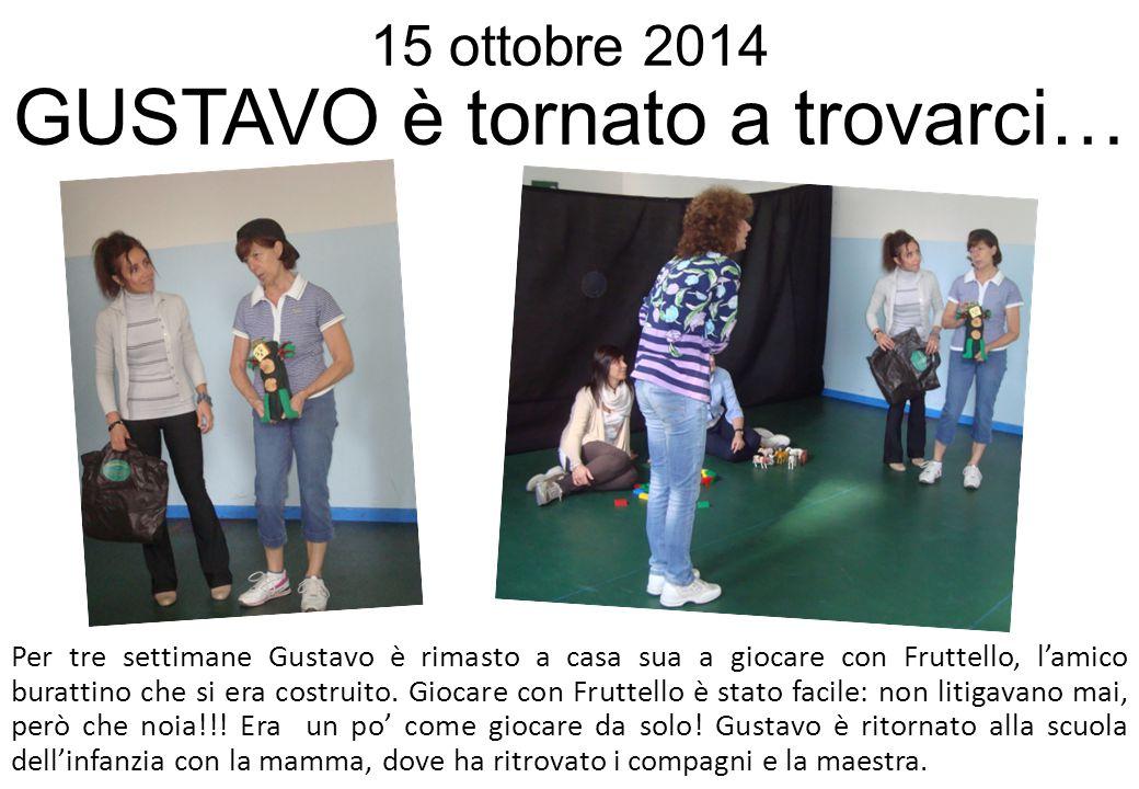 15 ottobre 2014 GUSTAVO è tornato a trovarci…