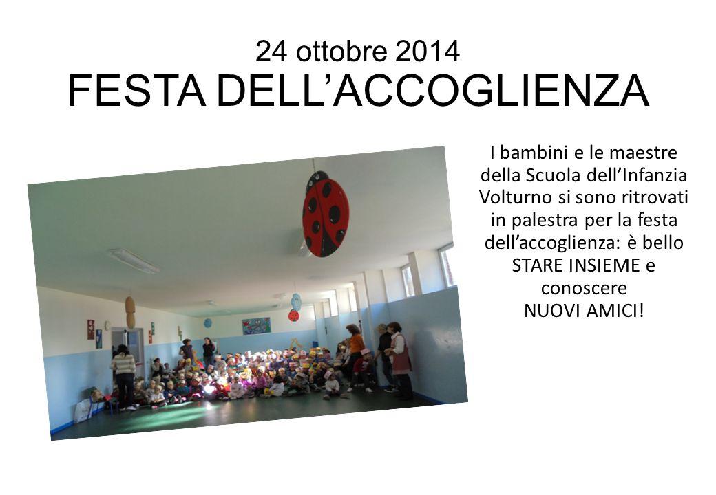 24 ottobre 2014 FESTA DELL'ACCOGLIENZA