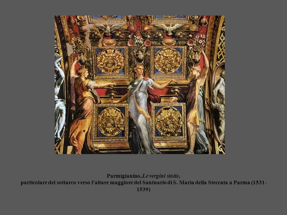 Parmigianino, Le vergini stolte, particolare del sottarco verso l'altare maggiore del Santuario di S.