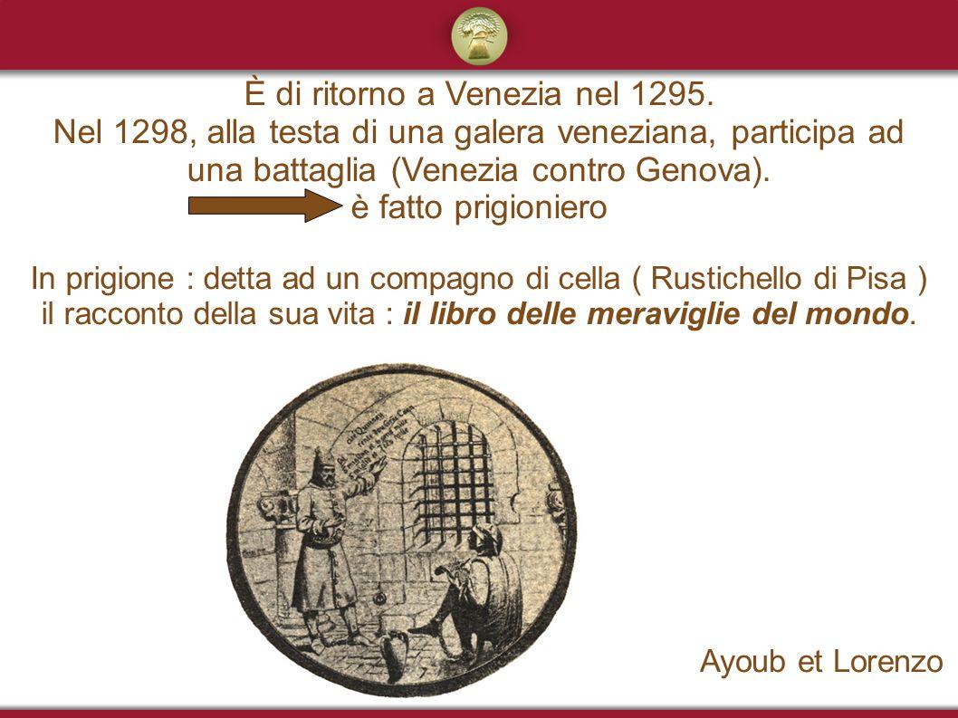 È di ritorno a Venezia nel 1295.