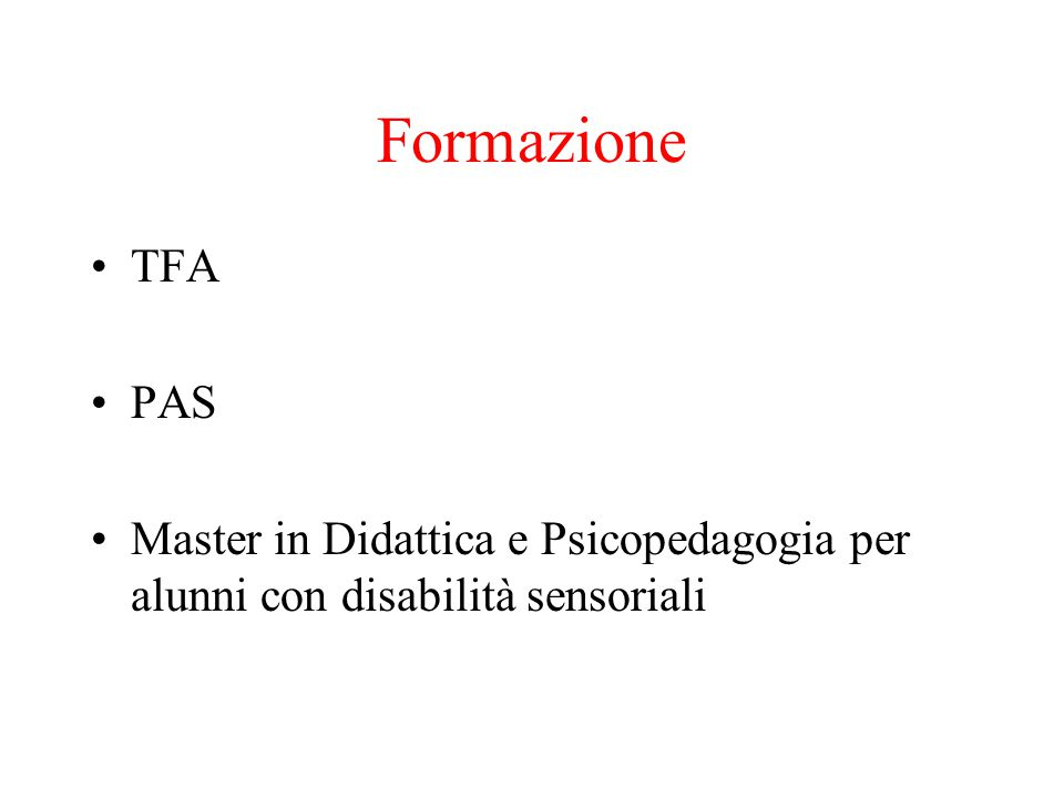 Formazione TFA PAS Master in Didattica e Psicopedagogia per alunni con disabilità sensoriali