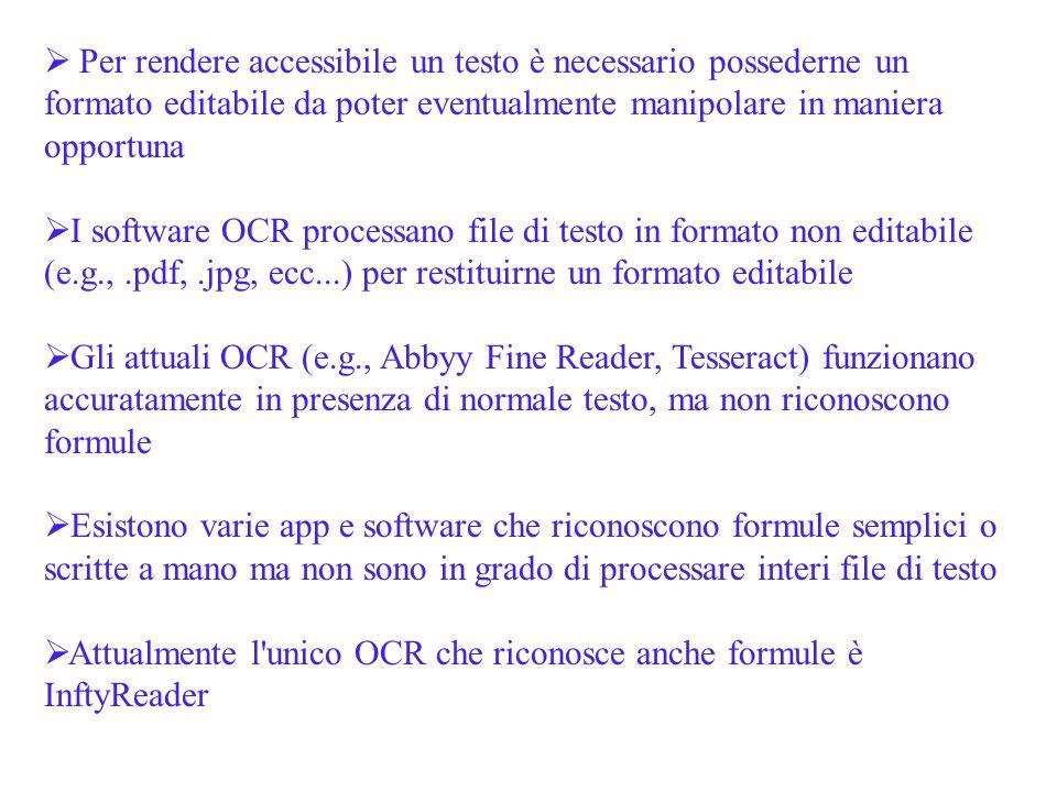 Per rendere accessibile un testo è necessario possederne un formato editabile da poter eventualmente manipolare in maniera opportuna
