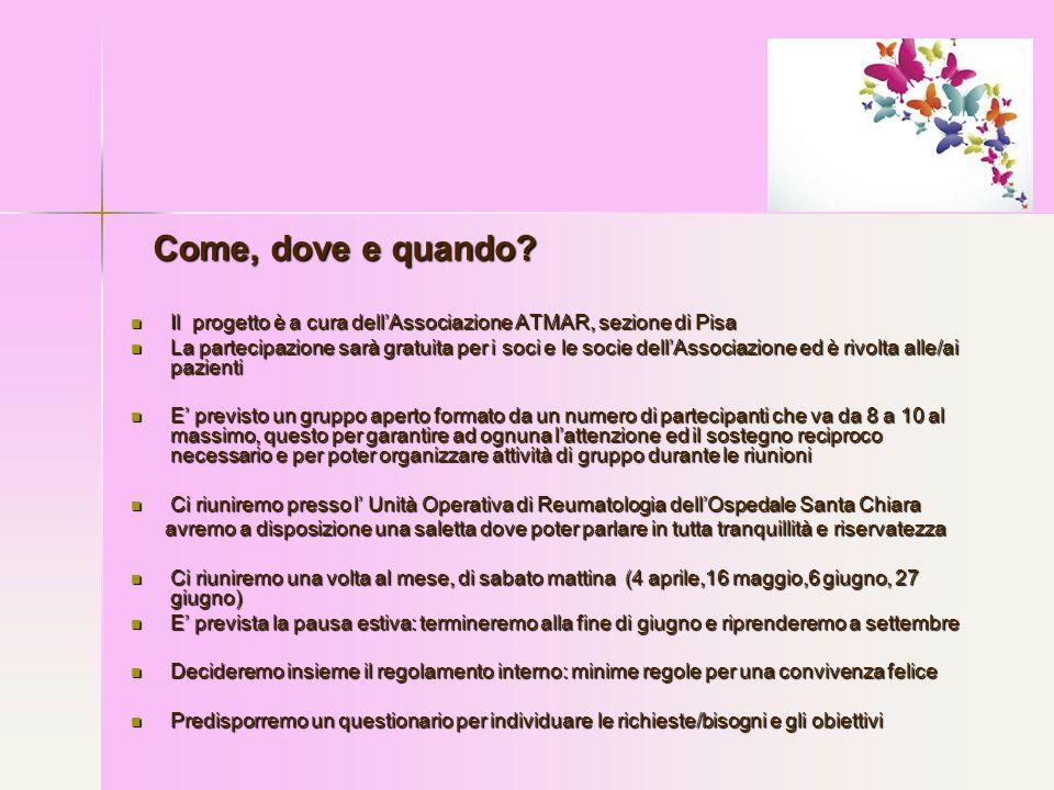Come, dove e quando Il progetto è a cura dell'Associazione ATMAR, sezione di Pisa.