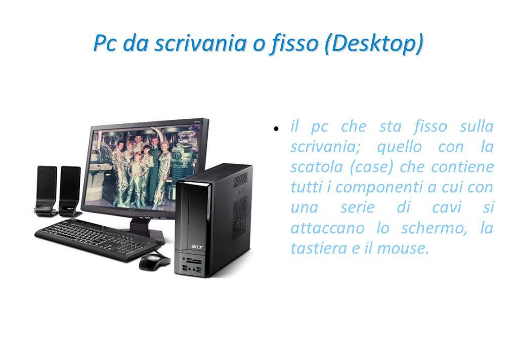 Pc da scrivania o fisso (Desktop)
