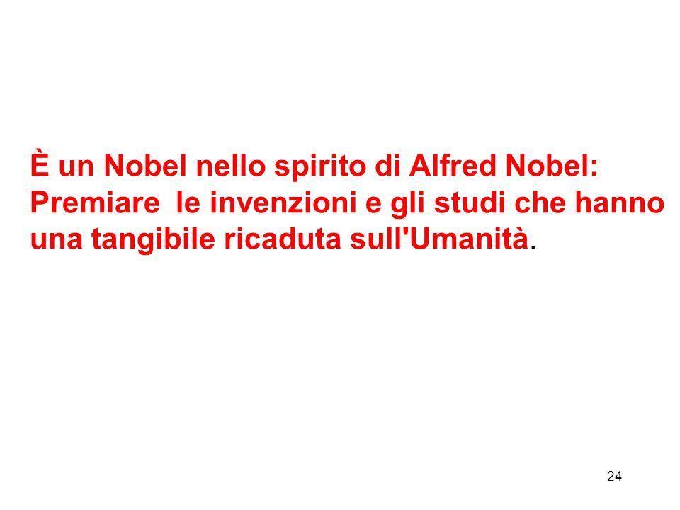 È un Nobel nello spirito di Alfred Nobel: