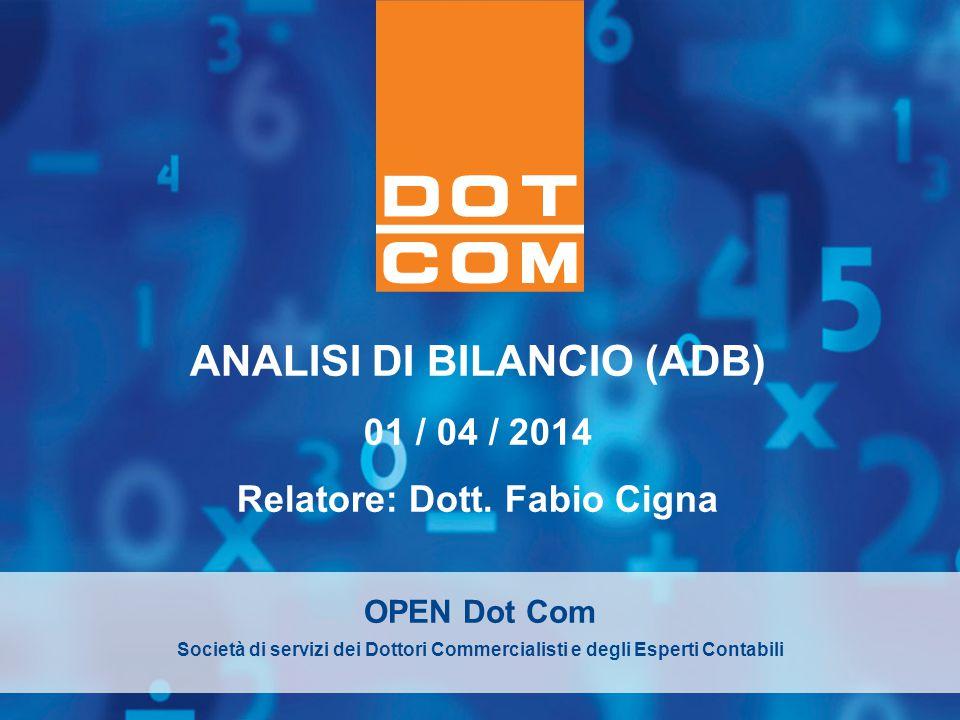 ANALISI DI BILANCIO (ADB) Relatore: Dott. Fabio Cigna