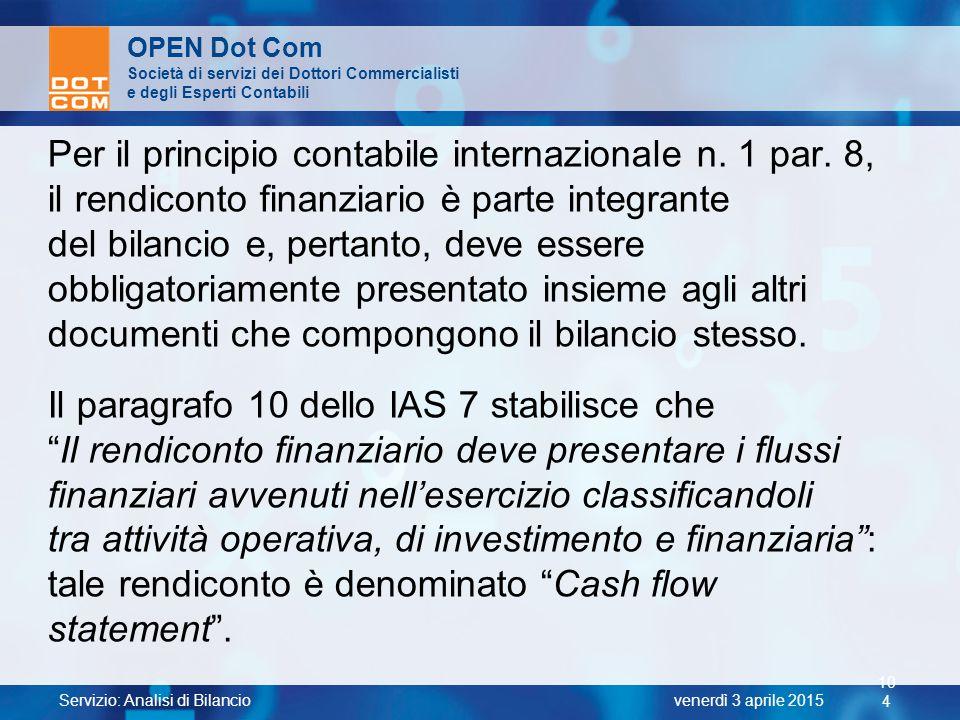 Per il principio contabile internazionale n. 1 par. 8,
