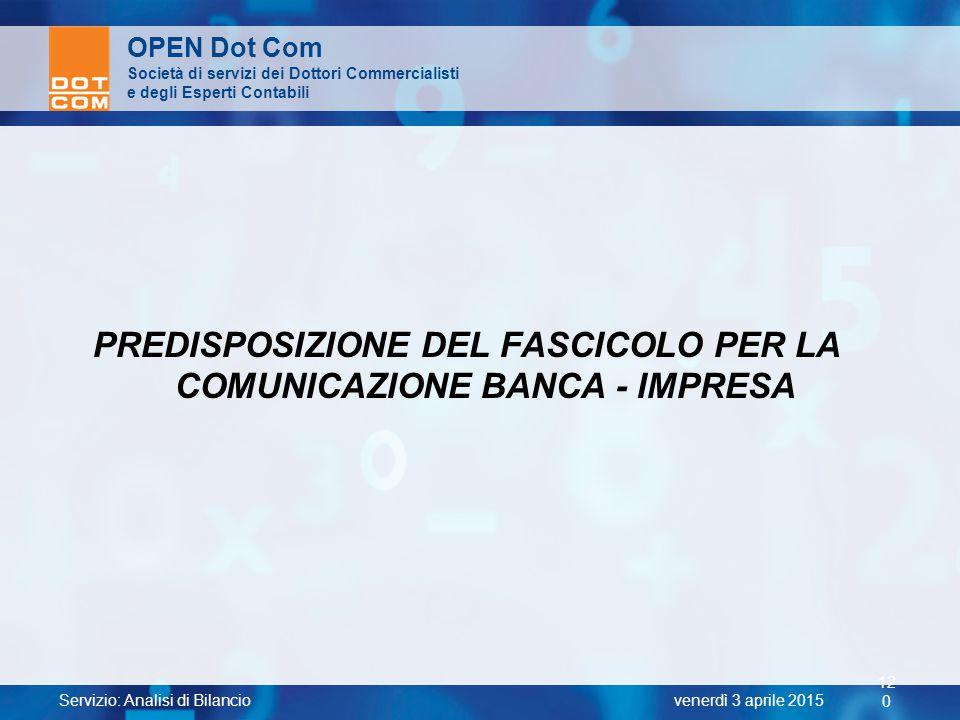 PREDISPOSIZIONE DEL FASCICOLO PER LA COMUNICAZIONE BANCA - IMPRESA